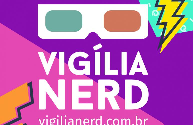 Vigília Nerd!