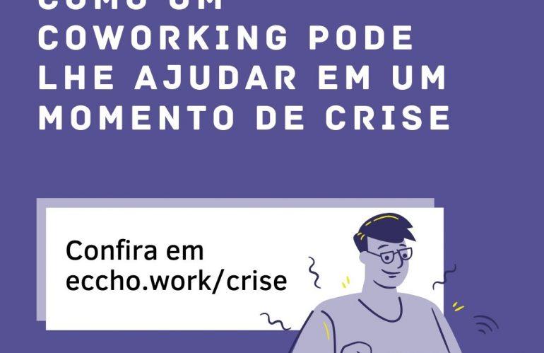 Como um Coworking pode lhe ajudar em um momento de crise